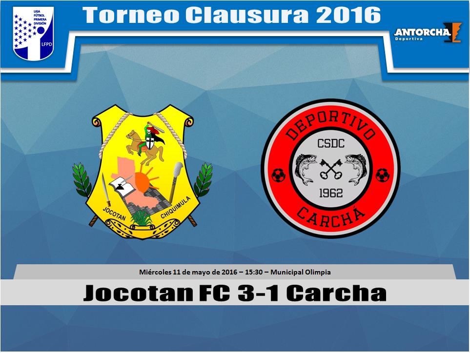 Primera División - Final de Ida - Jocotan FC 3-1 Carcha - 11/05/2016